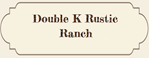 Double K Rustic Ranch