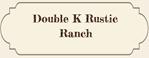 Double K Rustic Ranch